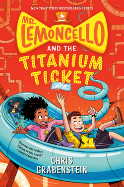 Mr. Lemoncello and the Titanium Ticket book