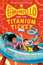 Mr. Lemoncello and the Titanium Ticket book