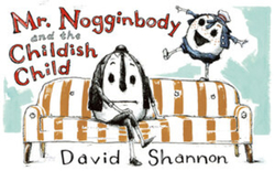 Mr. Nogginbody and the Childish Child book