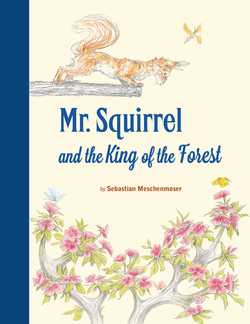Mr. Squirrel and the King of the Forest book