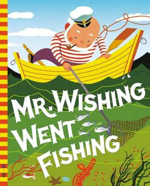 Mr. Wishing Went Fishing book