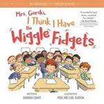 Mrs. Gorski I Think I Have the Wiggle Fidgets book