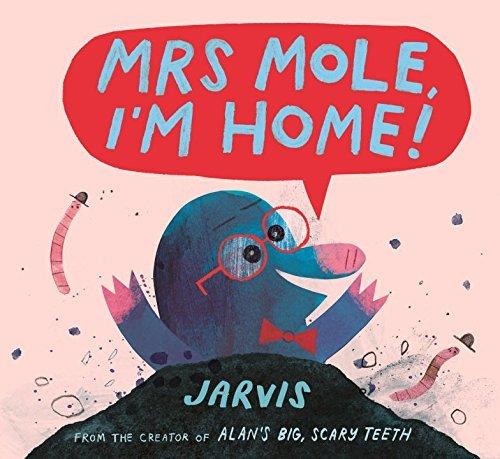 Mrs. Mole, I'm Home! Book