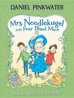Mrs. Noodlekugel and Four Blind Mice book