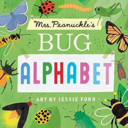 Mrs. Peanuckle's Bug Alphabet Book