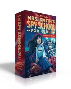 Mrs. Smith's Spy School for Girls Complete Collection: Mrs. Smith's Spy School for Girls; Power Play; Double Cross (Boxed Set) book