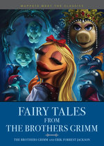 Muppets Meet the Classics: Fairy Tales from the Brothers Grimm book