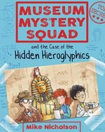 Museum Mystery Squad and the Case of the Hidden Hieroglyphics book
