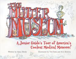 Mütter Museum: A Junior Guide's Tour of America's Coolest Medical Museum book