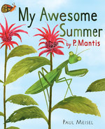 My Awesome Summer by P. Mantis book