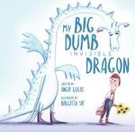 My Big, Dumb, Invisible Dragon book