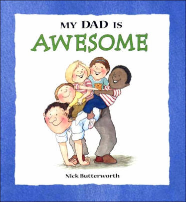 My Dad is Awesome book