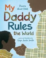 My Daddy Rules the World: Poems about Dads book