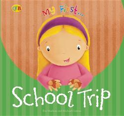 My First... School Trip book
