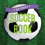 My First Soccer Book book