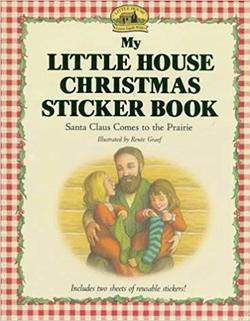 My Little House Christmas Sticker Book: Santa Claus Comes to the Prairie book