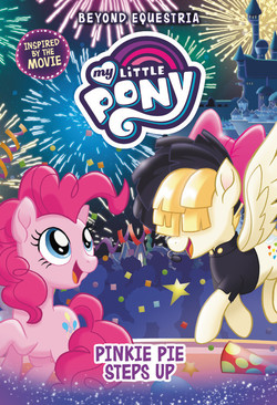 My Little Pony: Beyond Equestria: Pinkie Pie Steps Up book