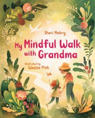 My Mindful Walk with Grandma book