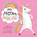 My Mom Is Magical book