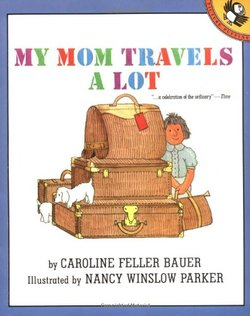 My Mom Travels a Lot book
