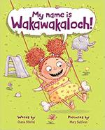 My Name Is Wakawakaloch! book