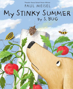 My Stinky Summer by S. Bug (A Nature Diary) book