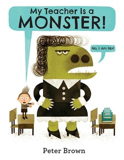 My Teacher Is A Monster (No, I Am Not.) book