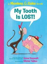 My Tooth Is Lost!: A Monkey & Cake Book book