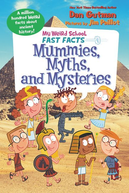 My Weird School Fast Facts: Mummies, Myths, and Mysteries book
