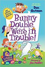 My Weird School Special: Bunny Double, We're in Trouble! book