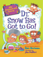 My Weirder-est School #1: Dr. Snow Has Got to Go! book