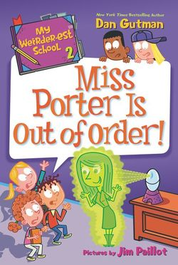 My Weirder-est School #2: Miss Porter Is Out of Order! book