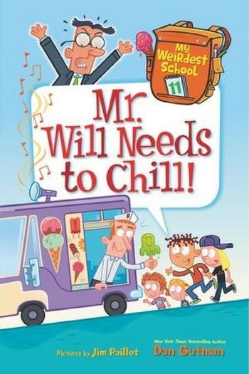 My Weirdest School #11: Mr. Will Needs to Chill! book