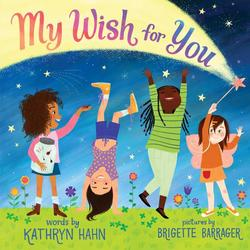 My Wish for You: Lessons from My Six-Year-Old Daughter book