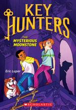 Mysterious Moonstone (Key Hunters #1), Volume 1 book