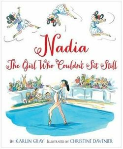 Nadia: The Girl Who Couldn't Sit Still book