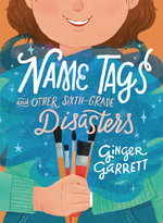 Name Tags and Other Sixth-Grade Disasters book