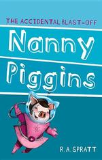 Nanny Piggins and the Accidental Blast-Off book