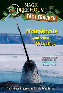 Narwhals and Other Whales: A Nonfiction Companion to Magic Tree House #33: Narwhal on a Sunny Night book