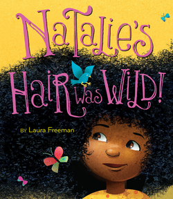 Natalie's Hair Was Wild! book