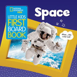 National Geographic Kids Little Kids First Board Book: Space book