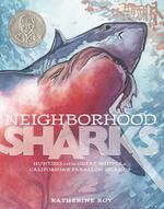 Neighborhood Sharks: Hunting with the Great Whites of California's Farallon Islands book