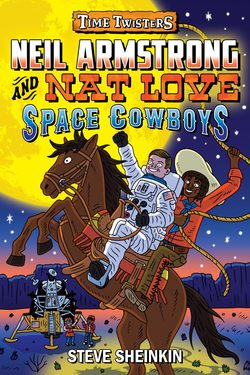 Neil Armstrong and Nat Love, Space Cowboys book