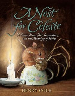Nest for Celeste: A Story about Art, Inspiration, and the Meaning of Home book
