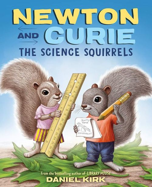 Newton and Curie: The Science Squirrels book