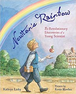 Newton's Rainbow: The Revolutionary Discoveries of a Young Scientist book