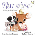 Next to You: A Book of Adorableness book