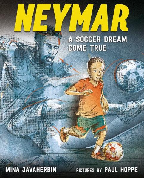 Neymar: A Soccer Dream Come True book