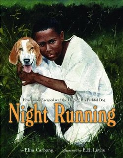 Night Running: How James Escaped with the Help of His Faithful Dog book