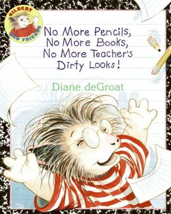 No More Pencils, No More Books, No More Teacher's Dirty Looks! book